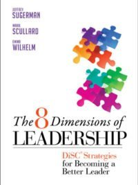 The Eight Dimensions of Leadership: DiSC Strategies for Becoming an Effective.